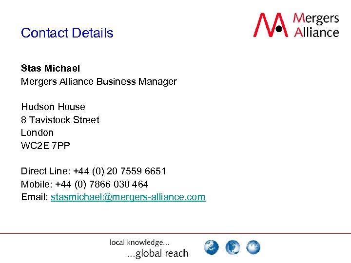 Contact Details Stas Michael Mergers Alliance Business Manager Hudson House 8 Tavistock Street London