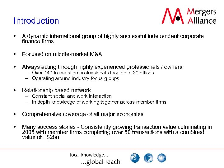 Introduction • A dynamic international group of highly successful independent corporate finance firms •