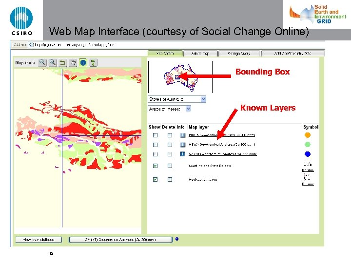 Web Map Interface (courtesy of Social Change Online) Bounding Box Known Layers 12