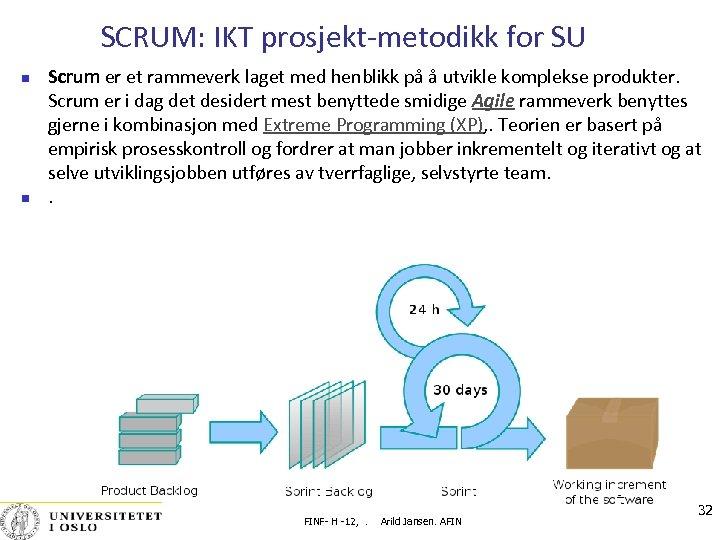 SCRUM: IKT prosjekt-metodikk for SU Scrum er et rammeverk laget med henblikk på å