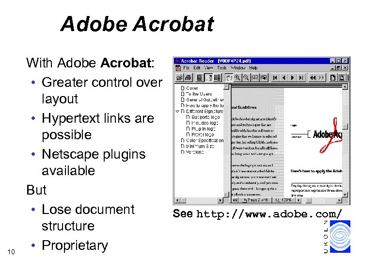 Adobe Acrobat 10 With Adobe Acrobat: • Greater control over layout • Hypertext links