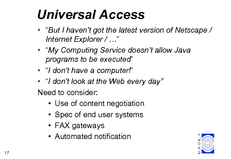 """Universal Access • """"But I haven't got the latest version of Netscape / Internet"""