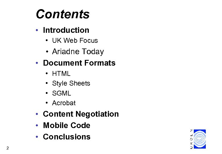 Contents • Introduction • UK Web Focus • Ariadne Today • Document Formats •