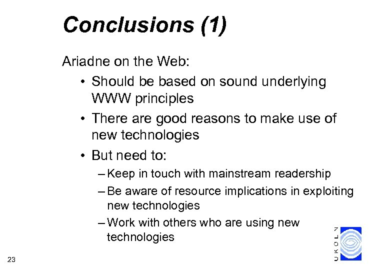 Conclusions (1) Ariadne on the Web: • Should be based on sound underlying WWW