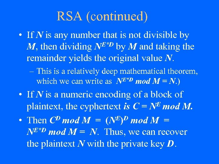 RSA (continued) • If N is any number that is not divisible by M,