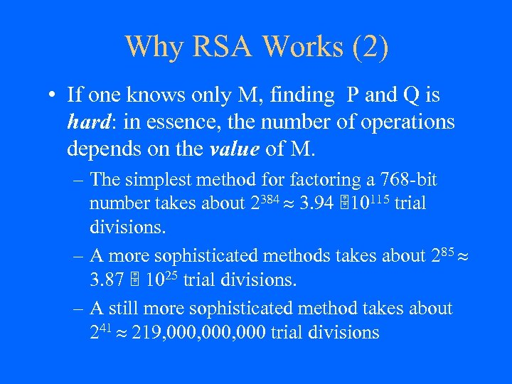 Why RSA Works (2) • If one knows only M, finding P and Q