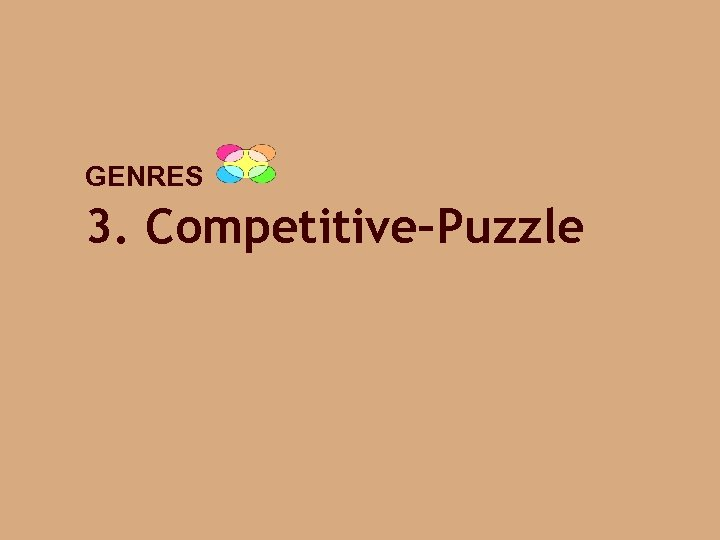 GENRES 3. Competitive–Puzzle