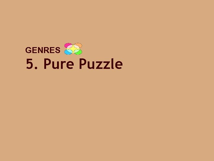 GENRES 5. Pure Puzzle