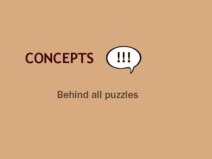 CONCEPTS !!! Behind all puzzles