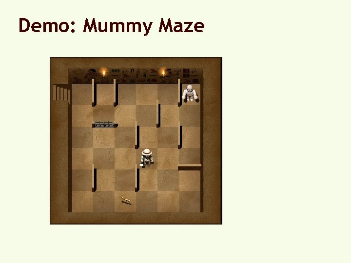 Demo: Mummy Maze