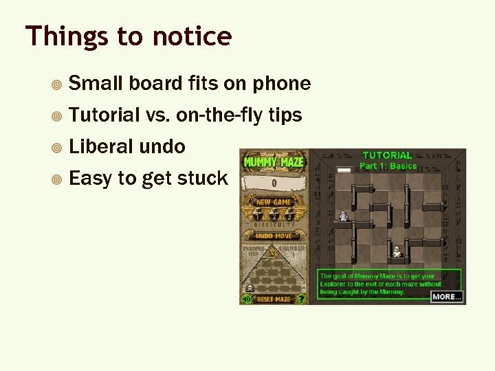 Things to notice Small board fits on phone ¥ Tutorial vs. on-the-fly tips ¥