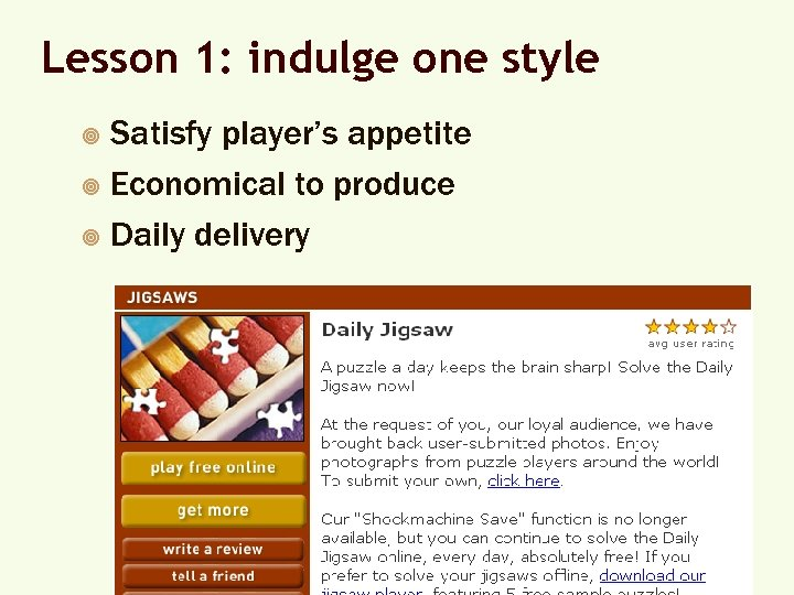 Lesson 1: indulge one style Satisfy player's appetite ¥ Economical to produce ¥ Daily