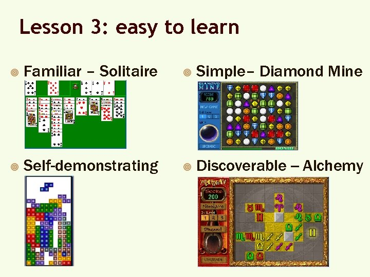 Lesson 3: easy to learn ¥ Familiar – Solitaire ¥ Simple– Diamond Mine ¥