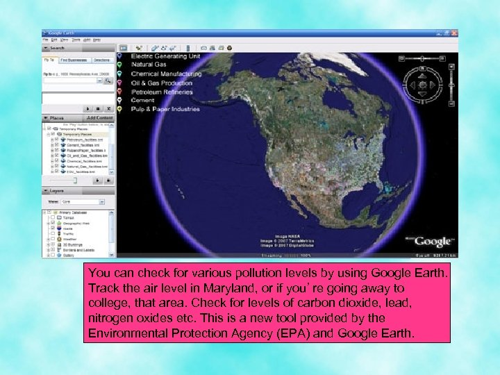 You can check for various pollution levels by using Google Earth. Track the air
