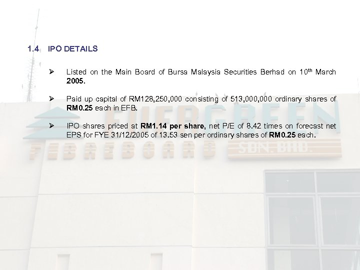 1. 4 IPO DETAILS Ø Listed on the Main Board of Bursa Malaysia Securities