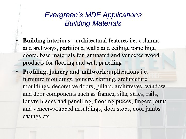 Evergreen's MDF Applications Building Materials • Building interiors – architectural features i. e. columns