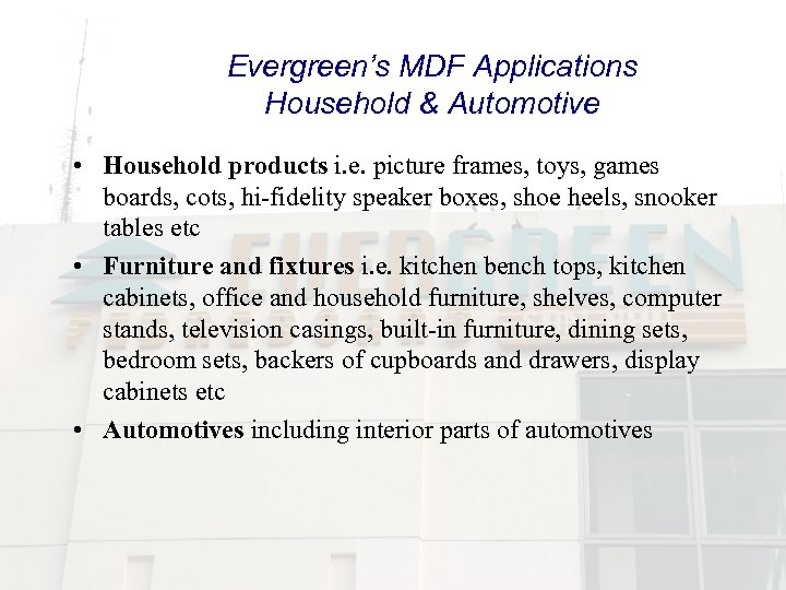 Evergreen's MDF Applications Household & Automotive • Household products i. e. picture frames, toys,