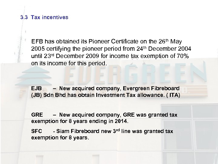 3. 3 Tax incentives EFB has obtained its Pioneer Certificate on the 26 th