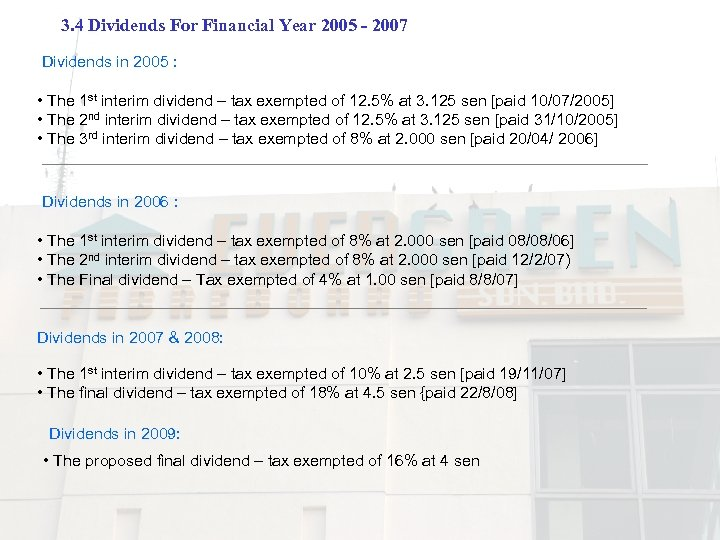 3. 4 Dividends For Financial Year 2005 - 2007 Dividends in 2005 : •