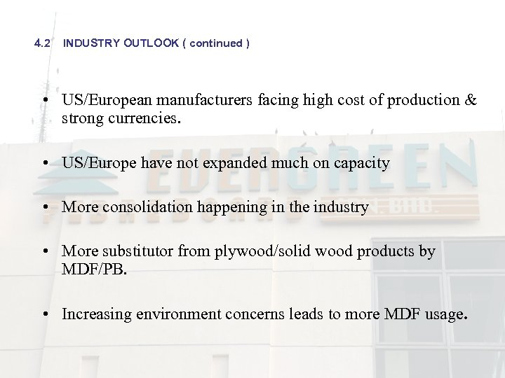 4. 2 INDUSTRY OUTLOOK ( continued ) • US/European manufacturers facing high cost of