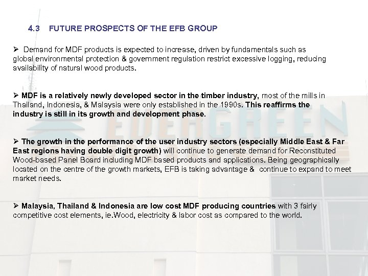 4. 3 FUTURE PROSPECTS OF THE EFB GROUP Ø Demand for MDF products is