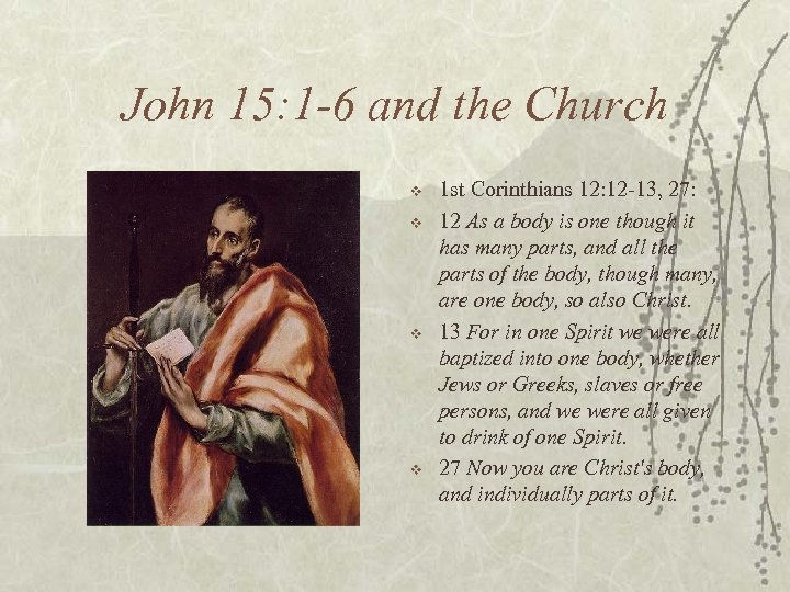John 15: 1 -6 and the Church v v 1 st Corinthians 12: 12