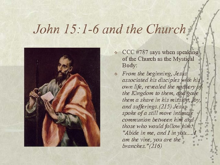 John 15: 1 -6 and the Church v v CCC #787 says when speaking