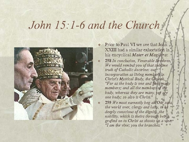 John 15: 1 -6 and the Church v Prior to Paul VI we see