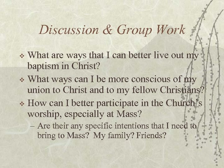 Discussion & Group Work What are ways that I can better live out my