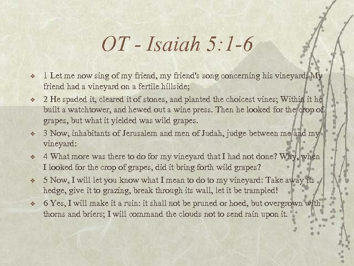 OT - Isaiah 5: 1 -6 v v v 1 Let me now sing