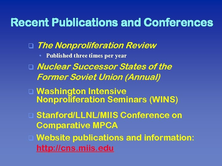 Recent Publications and Conferences q The Nonproliferation Review • Published three times per year