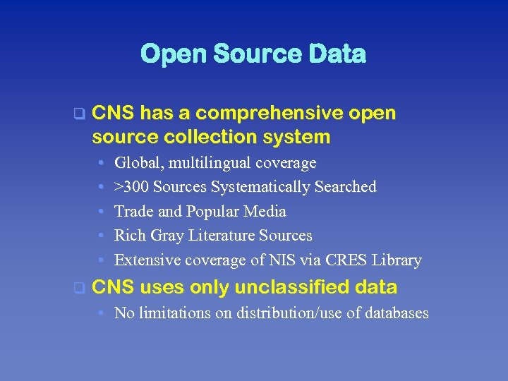 Open Source Data q CNS has a comprehensive open source collection system • •