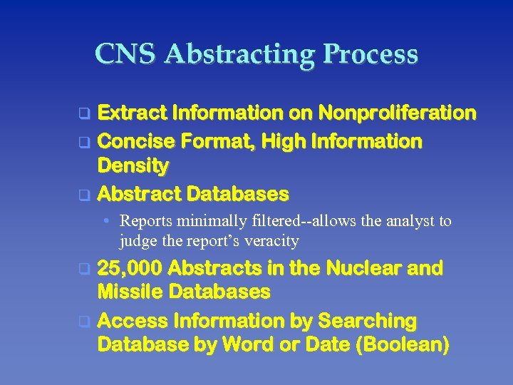 CNS Abstracting Process Extract Information on Nonproliferation q Concise Format, High Information Density q
