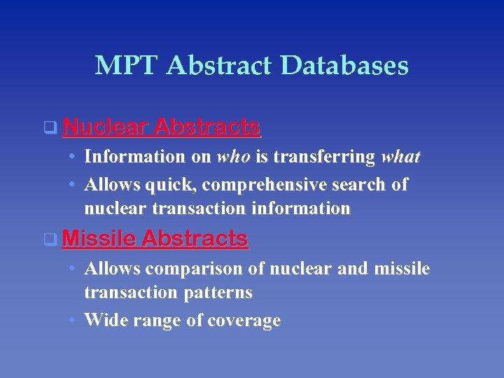 MPT Abstract Databases q Nuclear Abstracts • • Information on who is transferring what