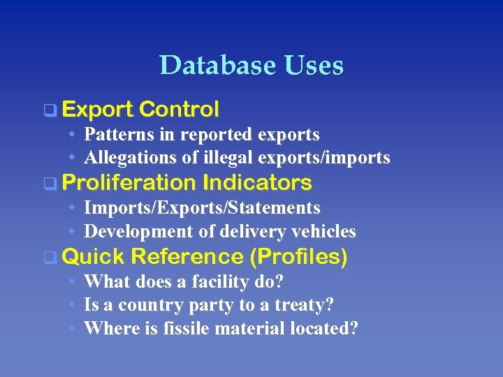 Database Uses q Export Control • Patterns in reported exports • Allegations of illegal