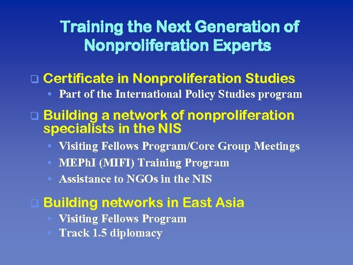 Training the Next Generation of Nonproliferation Experts q Certificate in Nonproliferation Studies • Part