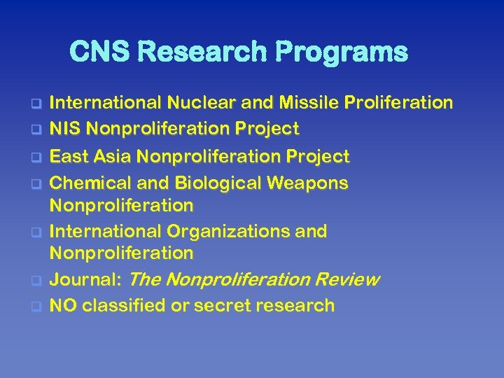 CNS Research Programs q q q q International Nuclear and Missile Proliferation NIS Nonproliferation