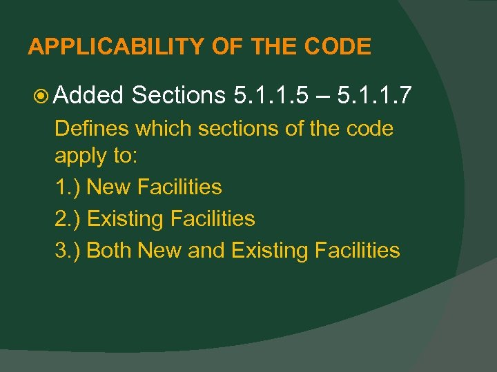 APPLICABILITY OF THE CODE Added Sections 5. 1. 1. 5 – 5. 1. 1.