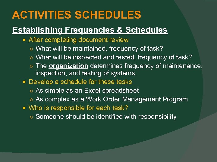 ACTIVITIES SCHEDULES Establishing Frequencies & Schedules After completing document review ○ What will be
