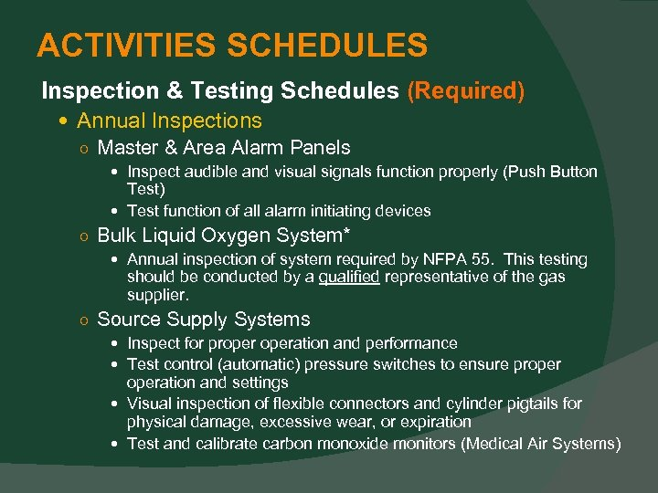 ACTIVITIES SCHEDULES Inspection & Testing Schedules (Required) Annual Inspections ○ Master & Area Alarm