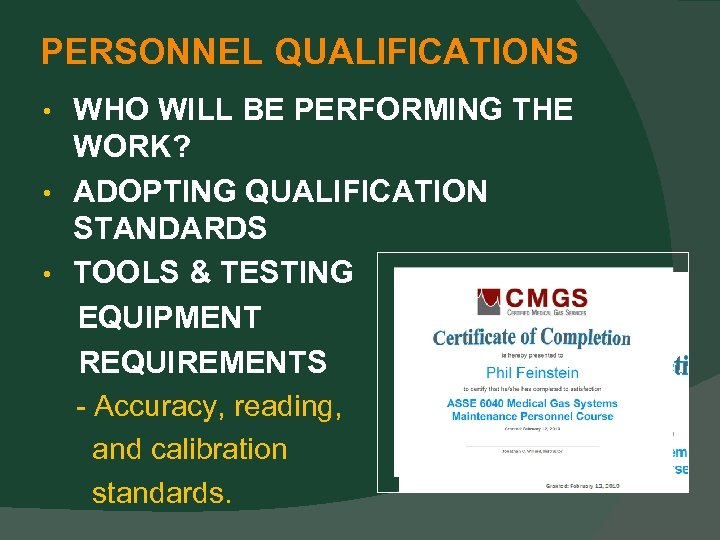 PERSONNEL QUALIFICATIONS WHO WILL BE PERFORMING THE WORK? • ADOPTING QUALIFICATION STANDARDS • TOOLS
