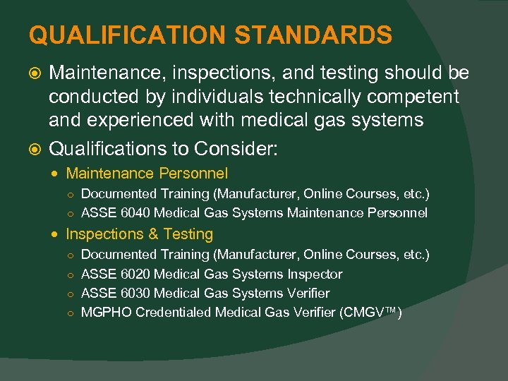QUALIFICATION STANDARDS Maintenance, inspections, and testing should be conducted by individuals technically competent and