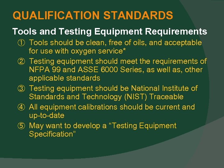 QUALIFICATION STANDARDS Tools and Testing Equipment Requirements ① Tools should be clean, free of
