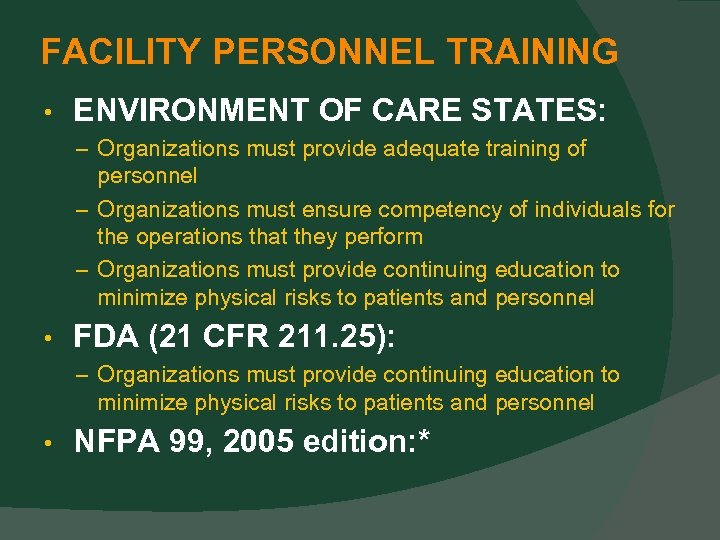 FACILITY PERSONNEL TRAINING • ENVIRONMENT OF CARE STATES: – Organizations must provide adequate training