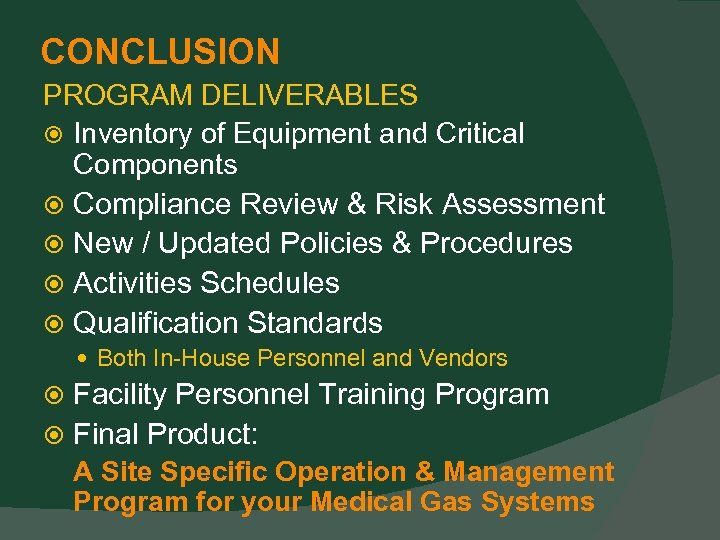 CONCLUSION PROGRAM DELIVERABLES Inventory of Equipment and Critical Components Compliance Review & Risk Assessment