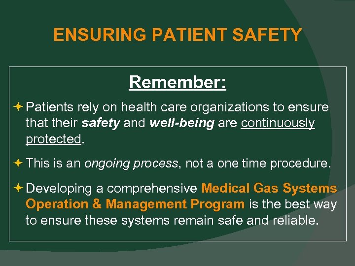 ENSURING PATIENT SAFETY Remember: Patients rely on health care organizations to ensure that their