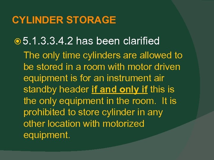 CYLINDER STORAGE 5. 1. 3. 3. 4. 2 has been clarified The only time