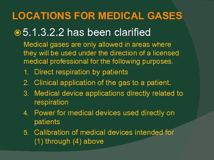 LOCATIONS FOR MEDICAL GASES 5. 1. 3. 2. 2 has been clarified Medical gases