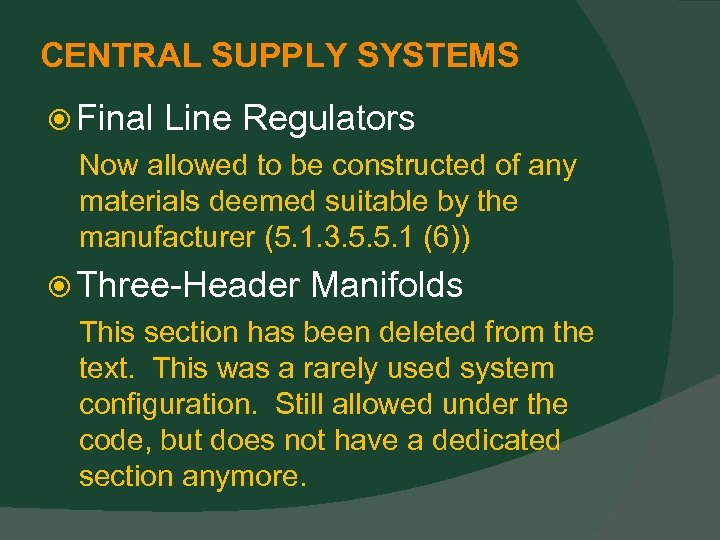 CENTRAL SUPPLY SYSTEMS Final Line Regulators Now allowed to be constructed of any materials