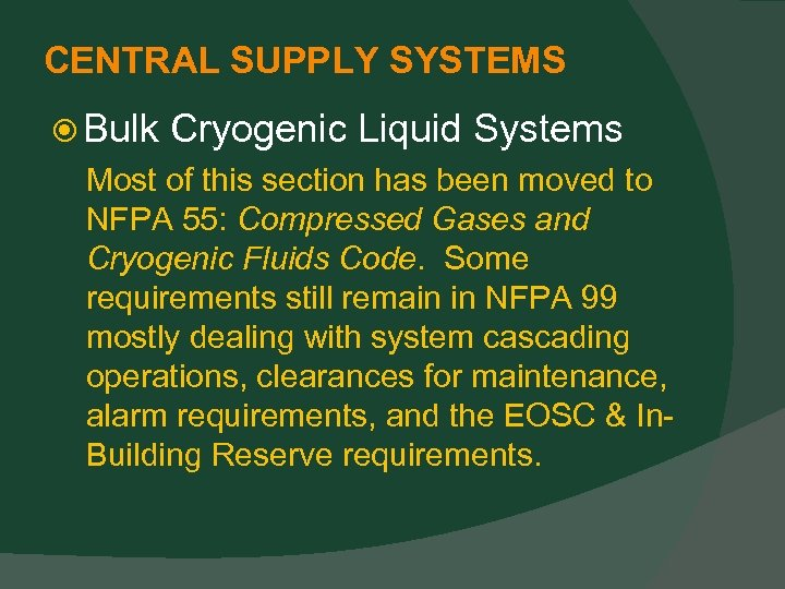 CENTRAL SUPPLY SYSTEMS Bulk Cryogenic Liquid Systems Most of this section has been moved